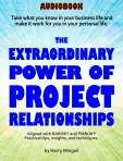 The Extraordinary Power of Project Relationships Audtiobook